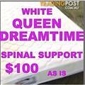 QUEEN SPINAL SUPPORT MATTRESS by DREAMTIME $100