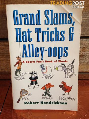 Grand slams, hat tricks and alley ops, a sports fan book of words