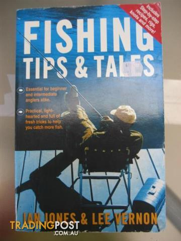 Fishing Tips and Tales - Ian Jones & Lee Vernon